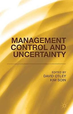 Management Control and Uncertainty by Otley & David T.