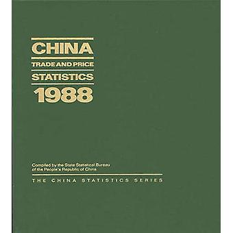 China Trade and Price Statistics 1988 by State Statistical Bureau of the Peoples
