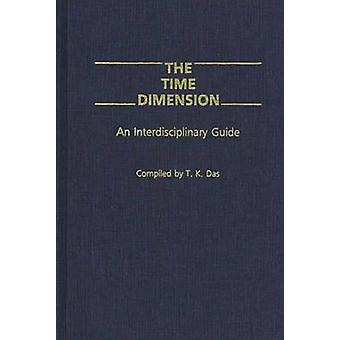 La Dimension de temps un Guide interdisciplinaire par Das & T. K.