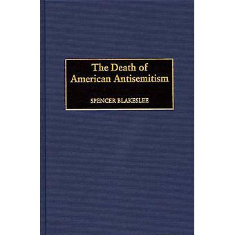 The Death of American Antisemitism by Blakeslee & Spencer