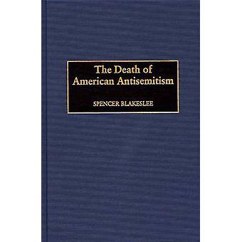 De dood van Amerikaanse antisemitisme door Blakeslee & Spencer