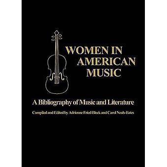 Frauen in der amerikanischen Musik A Bibliographie der Musik und Literatur von Block & Adrienne Fried