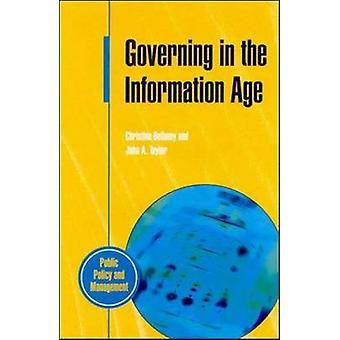 GOVERNING IN THE INFORMATION AGE by BELLAMY