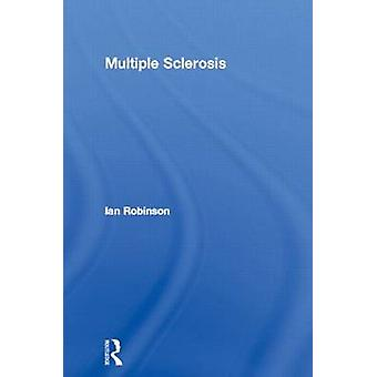 Multiple Sclerosis by Robinson Ian