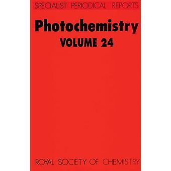 Photochemistry Volume 24 by BryceSmith & D