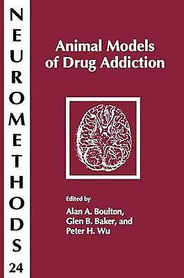 Animal Models of Drug Addiction by Boulton & Alan A.