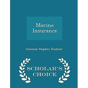 Marine Insurance  Scholars Choice Edition by Huebner & Solomon Stephen
