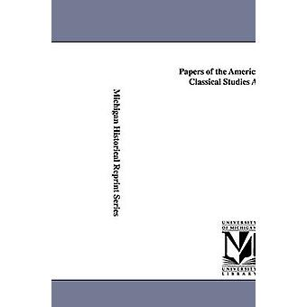 Papers of the American School of Classical Studies at Athens. by Archaeological Institute of America & Ins