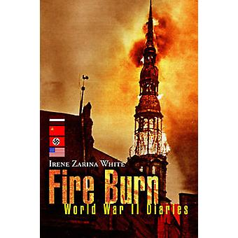 Fire Burn by White & Irene Zarina