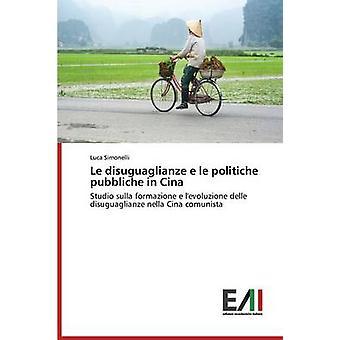 Le disuguaglianze e le politiche pubbliche in Cina by Simonelli Luca