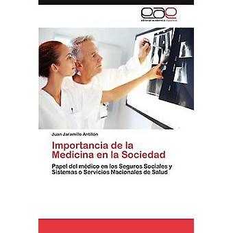 Importancia de La Medicina En La Sociedad by Jaramillo Antill N. & Juan