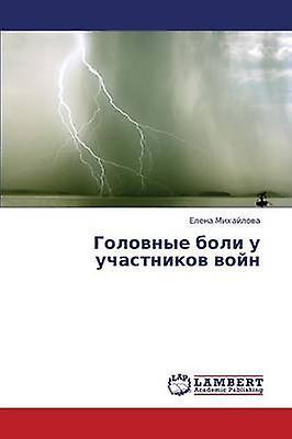 Golovnye Boli U Uchastnikov Voyn by Mikhaylova Elena