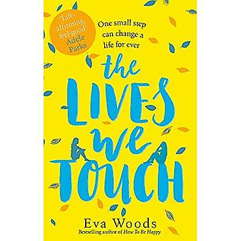 The Lives We Touch: The unmissable, uplifting read from the bestselling author� of How to be Happy