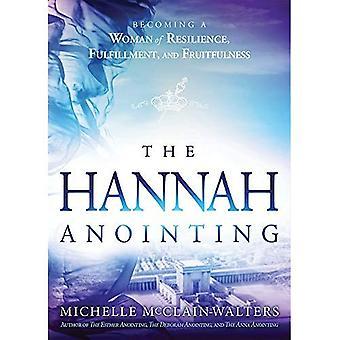 La Hannah onction: Devenir une femme de la résilience, la réalisation et la fécondité