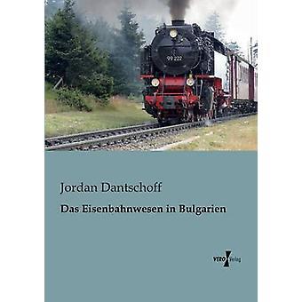 Das Eisenbahnwesen in Bulgarien durch Dantschoff & Jordan