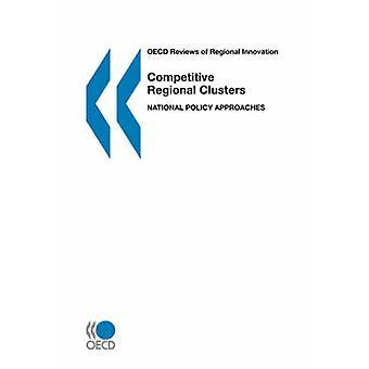 OESO beoordelingen van regionale innovatie concurrerende regionale Clusters nationale beleidsbenaderingen door OESO Publishing