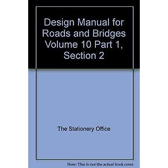 Design Manual for Roads and Bridges - Volume 10 - Part 1 - Section 2 by