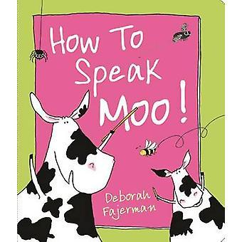 How to Speak Moo! by Deborah Fajerman - 9780764167522 Book