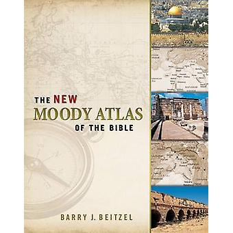 The New Moody Atlas of the Bible by Barry J. Beitzel - 9780802404411