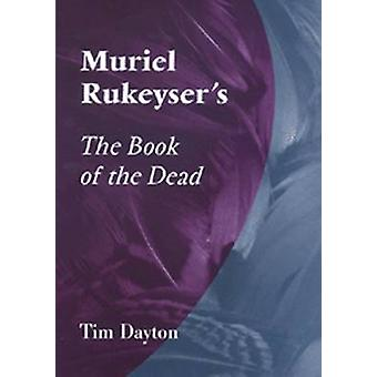 Muriel Rukeyser's the Book of the Dead by Tim Dayton - 9780826220639