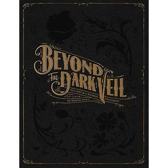 Beyond the Dark Veil - Post Mortem and Mourning Photography from the T