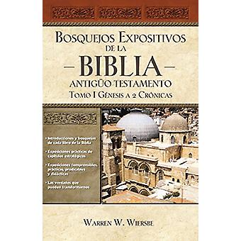 Bosquejos Expositivos de la Biblia - Tomo I - Genesis - 2 Cronicas by
