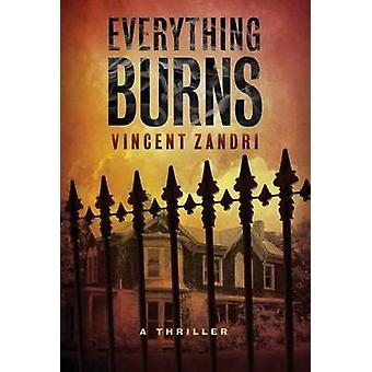 Everything Burns by Vincent Zandri - 9781477826737 Book