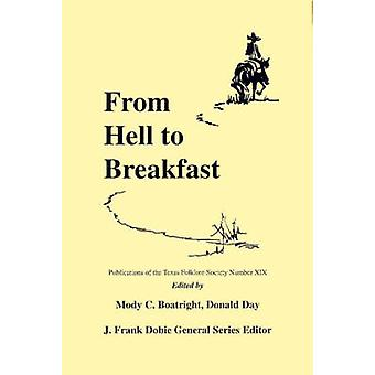 From Hell to Breakfast by Mody C Boatright - J Frank Dobie - 97815744