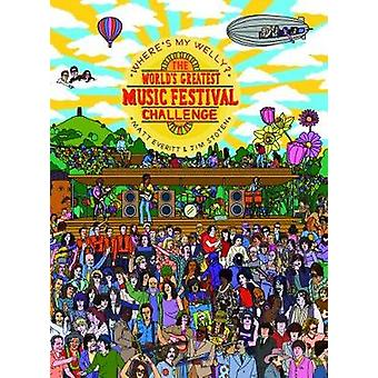 Where's My Welly? - The World's Greatest Music Festival Challenge by M