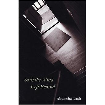 Sails the Wind Left Behind by Alessandra Lynch - 9781882295364 Book