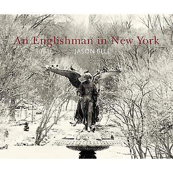 An Englishman in New York by Jason Bell - Zoe Heller - 9781904587972