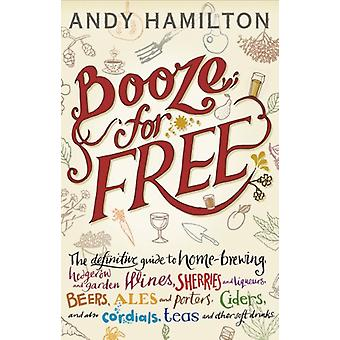 Booze for Free by Andy Hamilton - 9781909513167 Book