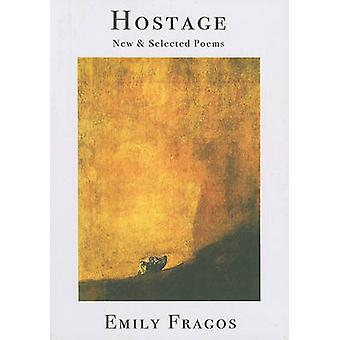 Hostage - New & Selected Poems by Emily Fragos - 9781931357937 Book