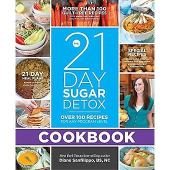 The 21-Day Sugar Detox Cookbook - Over 100 Recipes for Any Program Lev
