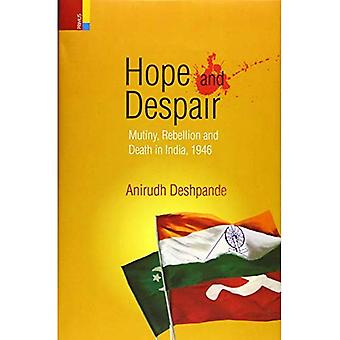Hope and Despair: Mutiny, Rebellion and Death in India
